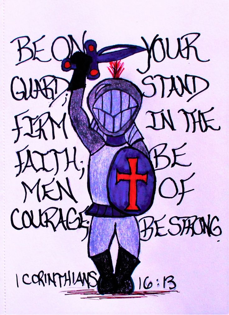 """Be on yout guard; stand firm in the faith; be men of courage; be strong. 1 Corinthians 16:13 (scripture doodle of encouragement)"