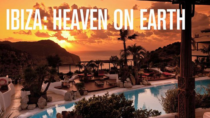 Ibiza: Heaven on Earth