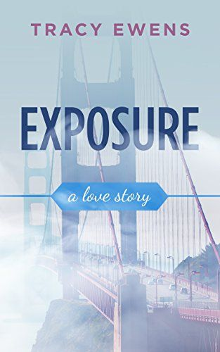 Exposure: A Love Story by Tracy Ewens