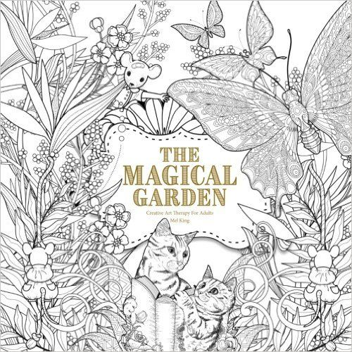 Welcome To The Magical Garden Colouring Book A Mysterious Filled With Fabulous Flora Amazing Animals And Creatures