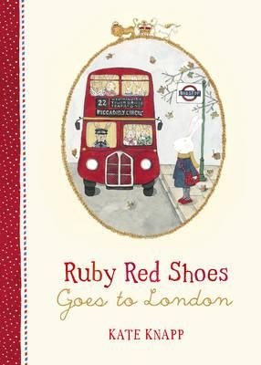 Ruby Red Shoes Goes to London - Kate Knapp
