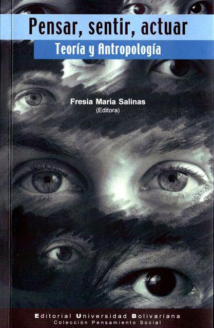 Colegio de Antropólogos de Chile A.G.: Pensar, sentir, actuar. Teoría y Antropología. Fre...