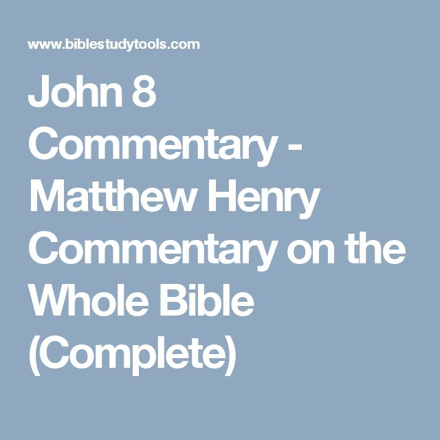 John 8 Commentary - Matthew Henry Commentary on the Whole Bible (Complete)