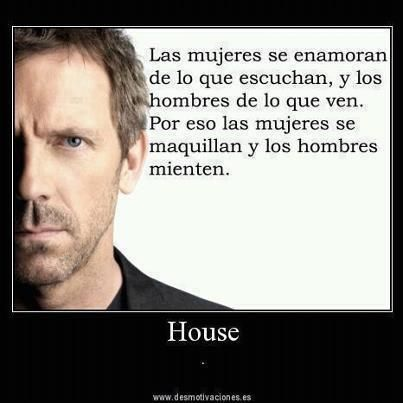 frase dr. house español                                                                                                                                                                                 Más