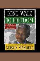 Long Walk to freedom : The Autobiography of Nelson Mandela [Print]