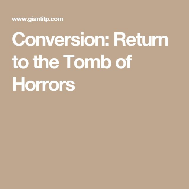 Conversion: Return to the Tomb of Horrors