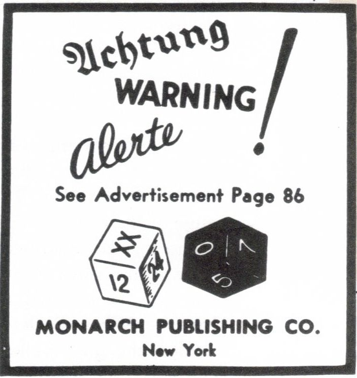 """(although this is explained - it's odd) A few weeks before the Pearl Harbor attack, a pair of strange ads appeared in the New Yorker. They seemed to be advertising a dice game called The Deadly Double. One of the ads showed a pair of dice with the characters 0, 5, 7, xx, 24, and 12 on the visible faces. Above were warnings in a variety of languages: """"Achtung! Warning! Alerte!"""" The other ad showed people in a bunker and explained that the dice game was essential air raid"""