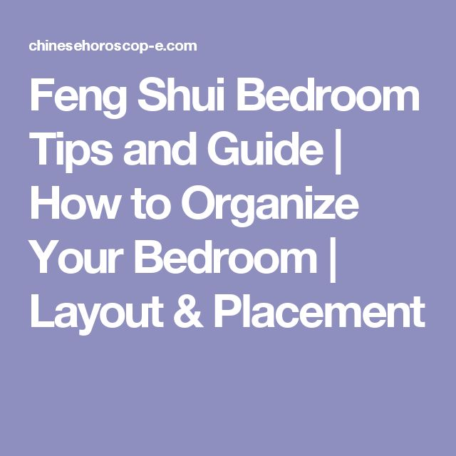 25 best feng shui bedroom layout ideas on pinterest for 5 tips to organize your bedroom