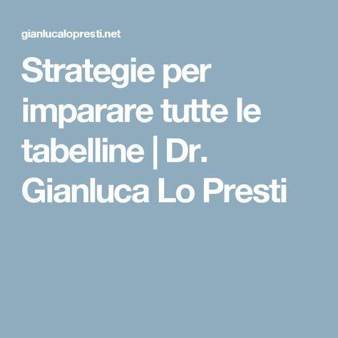 Strategie per imparare tutte le tabelline | Dr. Gianluca Lo Presti