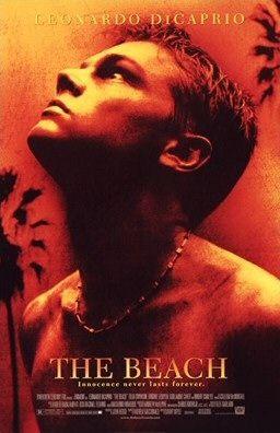 The Beach (2000) D: Danny Boyle. Leonardo di Caprio, Robert Carlyle, Virginie Ledoyen, Tilda Swinton, 05/11/2008