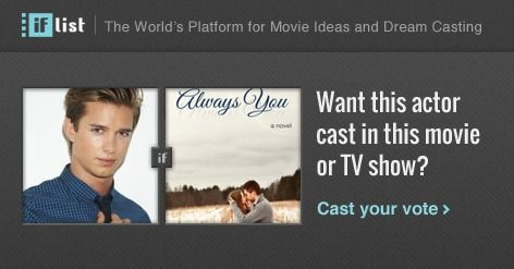 Drew Van Acker as Dalton Reed in Always You? Support this movie proposal or make your own on The IF List.