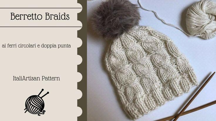 BERRETTO BRAIDS, Tutorial cappello senza cuciture, knitted beanie, ferri circolari e doppia punta - YouTube