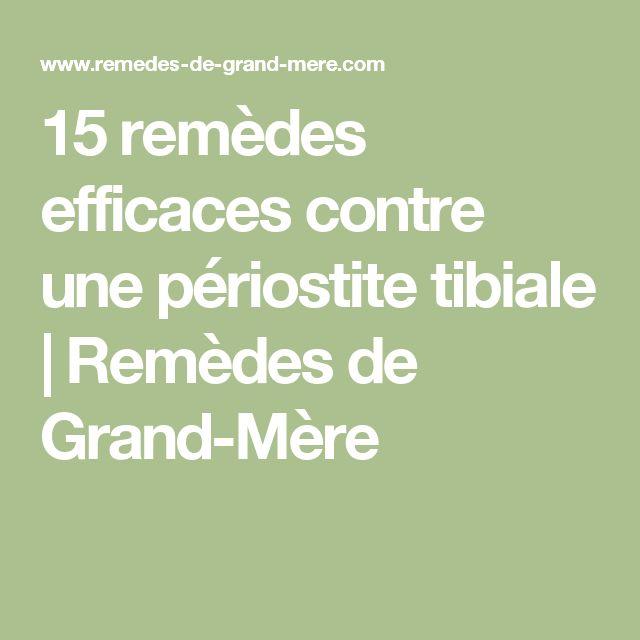 15 remèdes efficaces contre une périostite tibiale | Remèdes de Grand-Mère