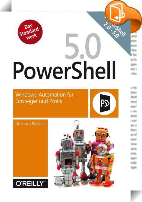 PowerShell 5.0    ::  In diesem Standardwerk zu PowerShell finden Einsteiger und Profis fundiertes Hintergrundwissen kombiniert mit praxisnahen und sofort einsetzbaren Codebeispielen. Der klare Aufbau und das umfassende Themenspektrum des Buchs vermitteln, wie die vielfältigen Funktionen der PowerShell zusammenhängen und aufeinander aufbauen.  Einsteiger finden sofort Zugang zur PowerShell. Autodidaktisch erworbene Vorkenntnisse werden komplettiert und vertieft. Profis entdecken unzähl...