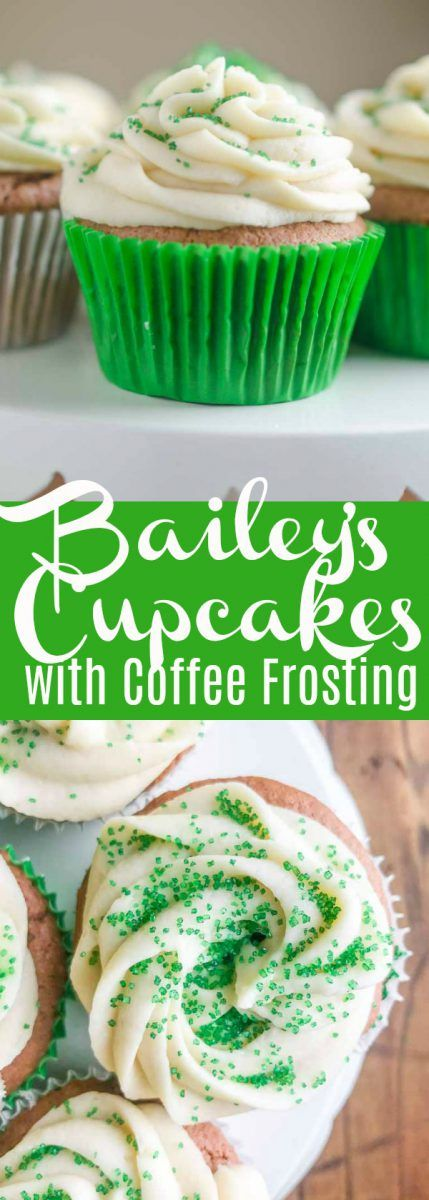 Bailey's Cupcakes are a decadent bailey's dessert with moist cake and sweet coffee frosting. A perfect dessert for St. Paddy's Day!
