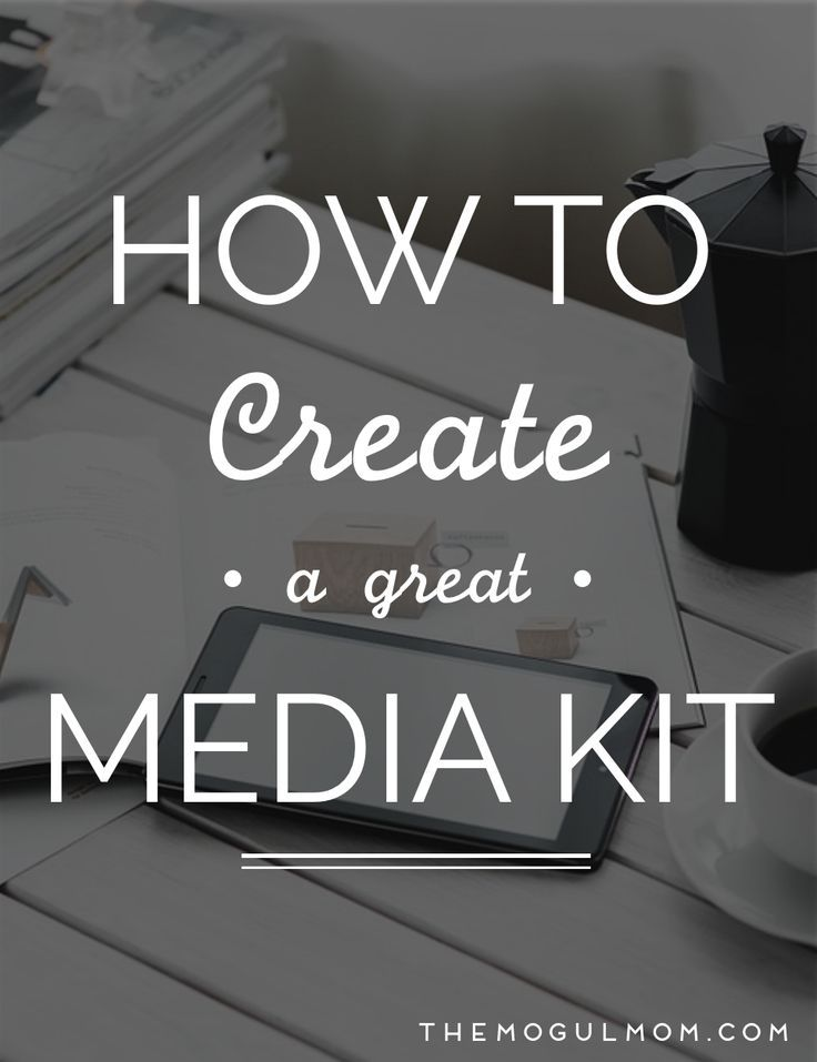 How To Create A Great Media Kit