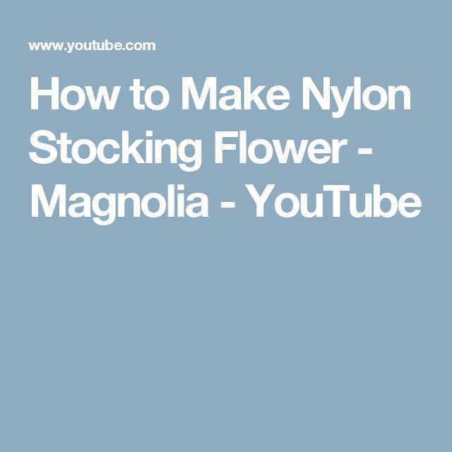 How to Make Nylon Stocking Flower - Magnolia - YouTube
