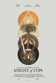 Knight of Cups (2015) A screenwriter living in LA tries to make sense of the strange events occurring around him. Christian Bale, Cate Blanchett, Natalie Portman