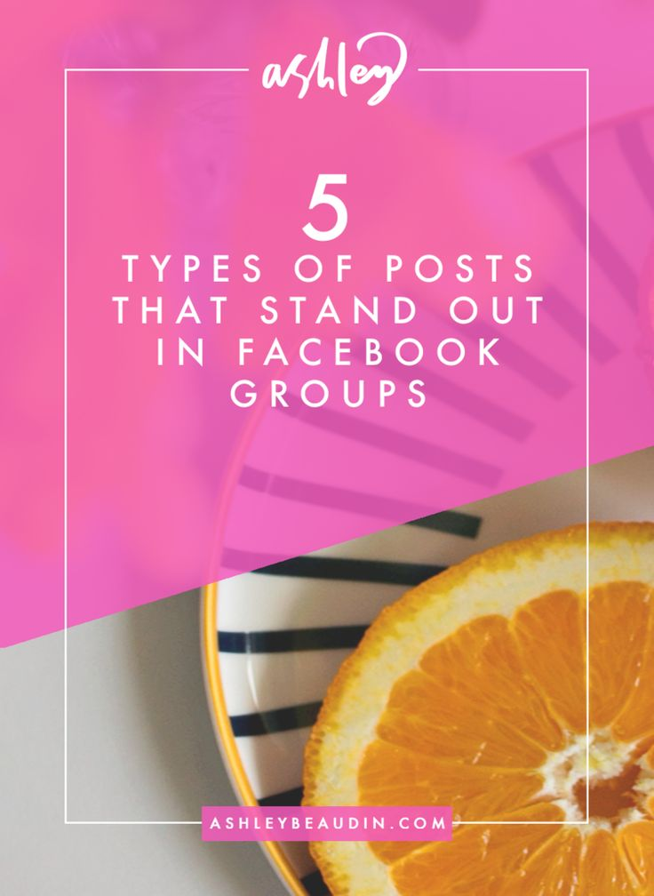 The 5 Types of Posts that Stand Out in Facebook Groups — Ashley Beaudin