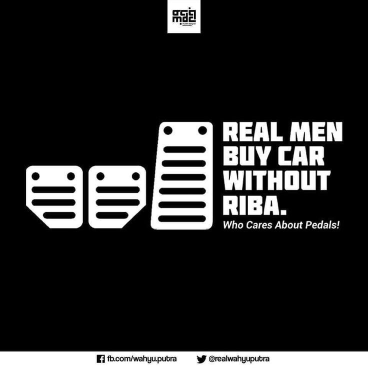Real Men Buy Car Without Riba. (Who Cares About Pedals!)