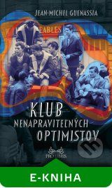 Klub nenapravitelnych optimistov (Jean-Michel Guenassia)