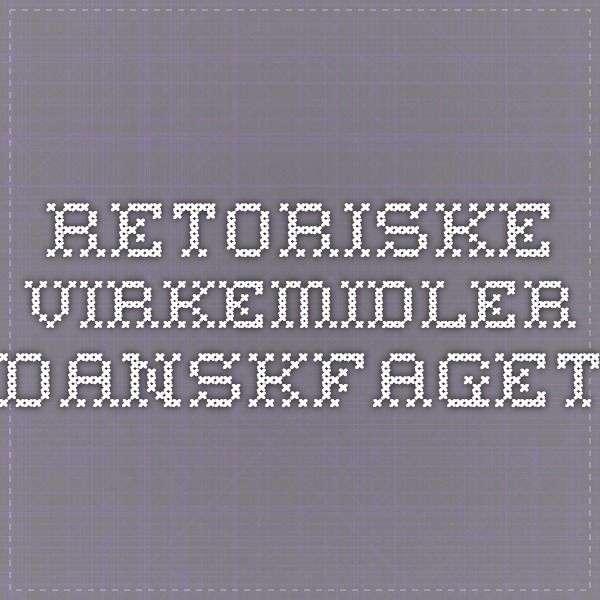 Retoriske virkemidler - Danskfaget