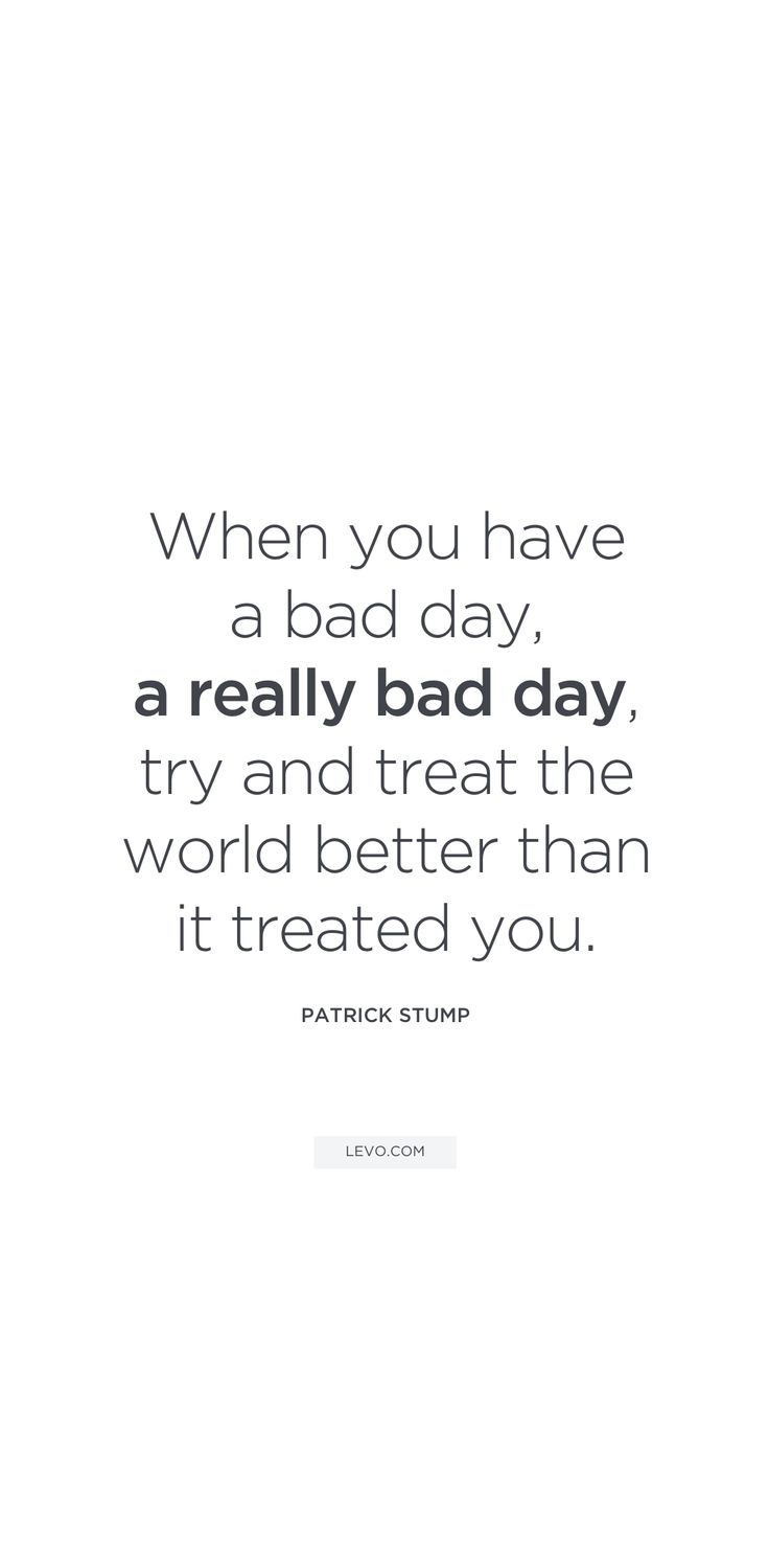 10 Uplifting Quotes to Read The Next Time You re Having a Bad Day