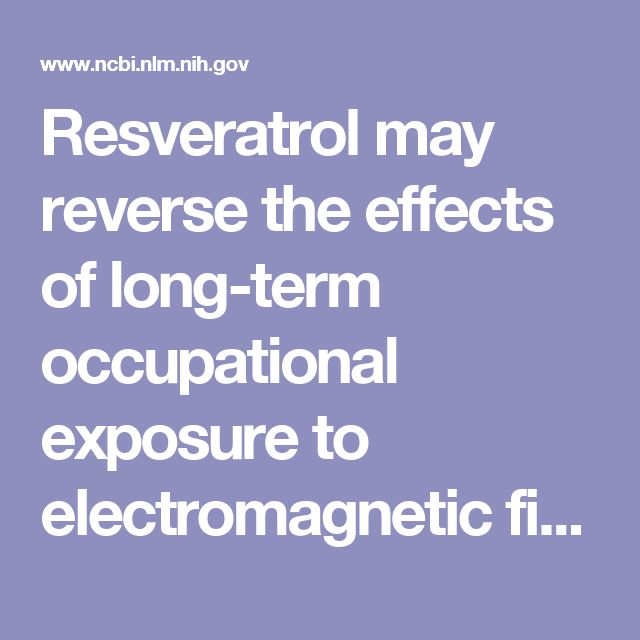 Resveratrol may reverse the effects of long-term occupational exposure to electromagnetic fields on workers of a power plant.  - PubMed - NCBI