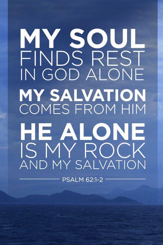 Psalm 62:1-2 En Dios solamente está acallada mi alma; De él viene mi salvación.  Él solamente es mi roca y mi salvación; Es mi refugio, no resbalaré mucho.  ¿Hasta cuándo maquinaréis contra un hombre, Tratando todos vosotros de aplastarle Como pared desplomada y como cerca derribada? Sal. 62:1-3 RVR1960 http://bible.com/149/psa.62.1-3.RVR1960