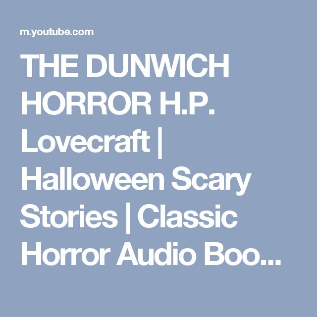 THE DUNWICH HORROR H.P. Lovecraft | Halloween Scary Stories | Classic Horror Audio Book - YouTube