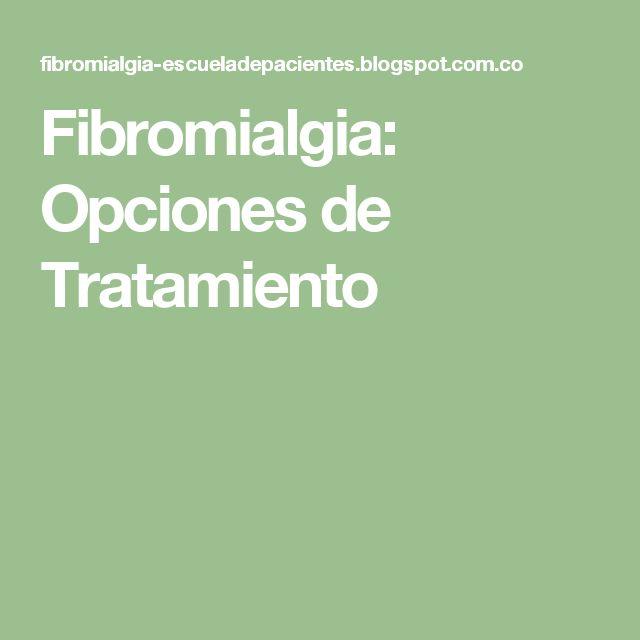 Fibromialgia: Opciones de Tratamiento