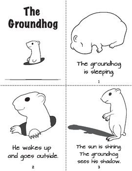 Free! The Groundhog....simple, six page booklet for beginning readers. In the most simple way possible it explains what 'Groundhog Day' is.