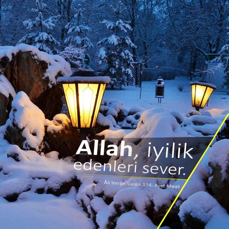 Allah, iyilik edenleri sever.  (Âli İmrân Suresi 134. Ayet Meali)