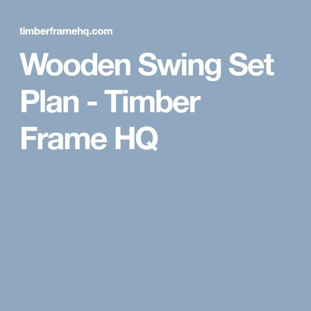 Wooden Swing Set Plan - Timber Frame HQ