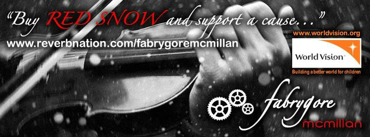 buy  a song and support a cause!  buy RED SNOW  by FabryGore McMillan on ReverbNation, half the proceeds go to WorldVision. org  ::: Support a cause! http://www.reverbnation.com/c./poni/267833763