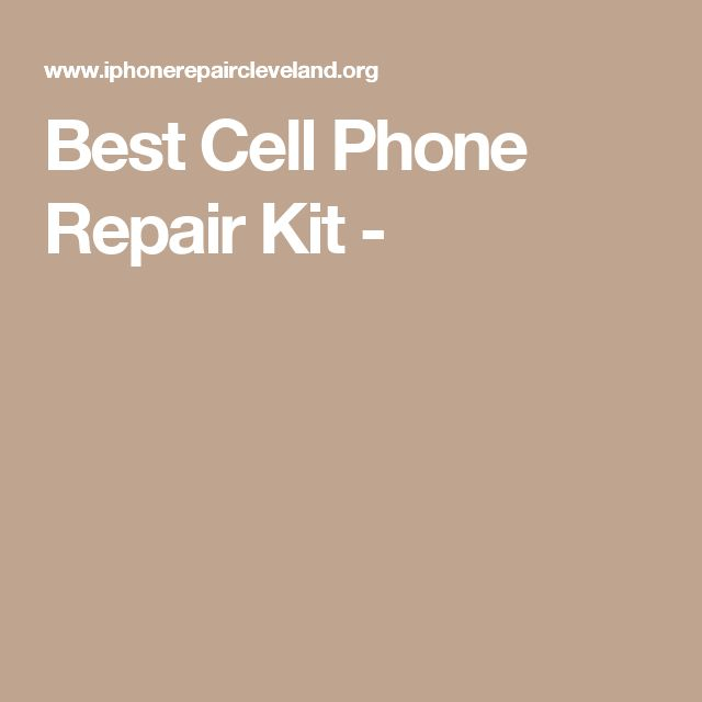 Best Cell Phone Repair Kit -