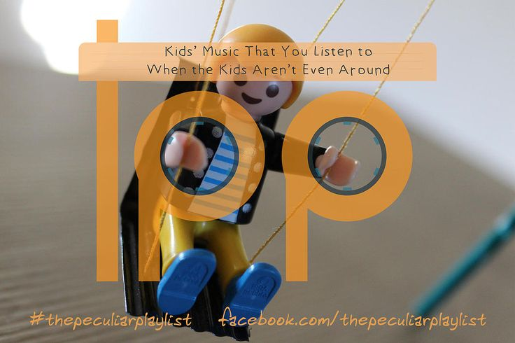 Kid's Music That You Listen to When the Kids Aren't Even Around... Create your own themed playlist and see ours at http://on.fb.me/1Ik6Jhr  Visit www.facebook.com/thepeculiarplaylist for more information! #thepeculiarplaylist #music #mixtape #playlist #kidsmusic #kids