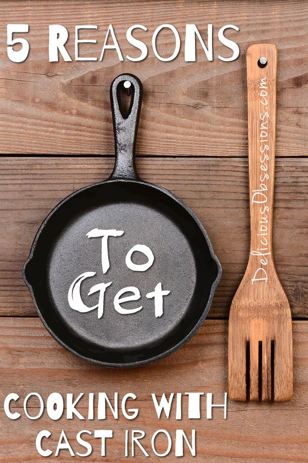 5 Reasons to Get Cooking With Cast Iron // deliciousobsessions.com