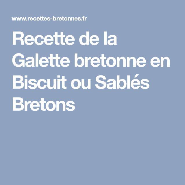 Recette de la Galette bretonne en Biscuit ou Sablés Bretons