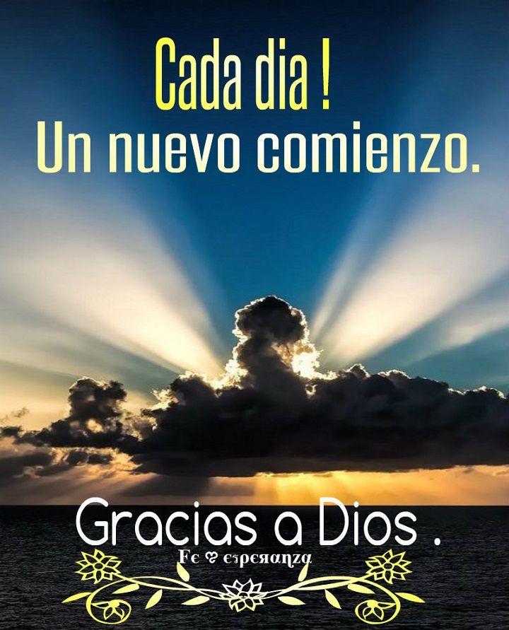 Cada día un nuevo comienzo ! Gracias a Dios | Biblia ...