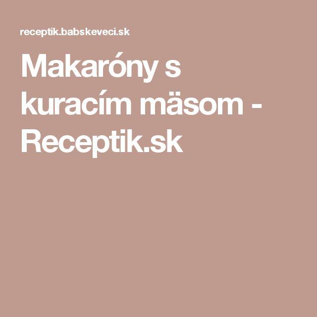 Makaróny s kuracím mäsom - Receptik.sk