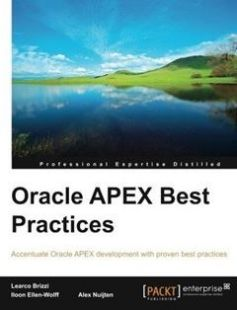 Oracle APEX Best Practices: Accentuate Oracle APEX development with proven best practices free download by Alex Nuijten Iloon Ellen-Wolff Learco Brizzi ISBN: 9781849684002 with BooksBob. Fast and free eBooks download.  The post Oracle APEX Best Practices: Accentuate Oracle APEX development with proven best practices Free Download appeared first on Booksbob.com.