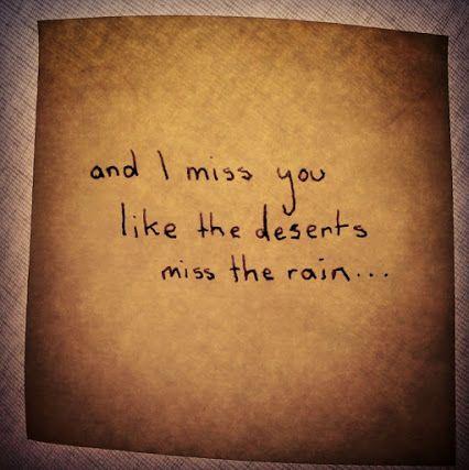 """""""Και μου λείπεις όπως της ερήμου της λείπει η βροχή"""""""