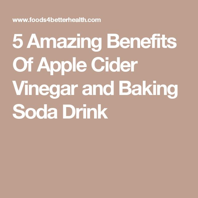 5 Amazing Benefits Of Apple Cider Vinegar and Baking Soda Drink