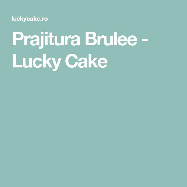 Prajitura Brulee - Lucky Cake