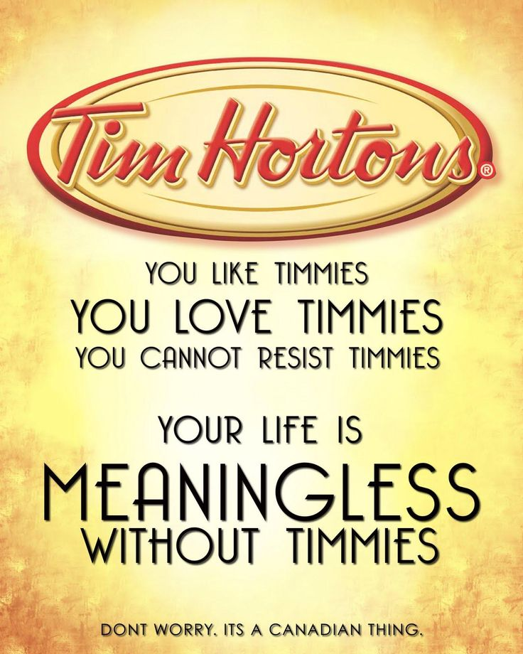 Tim Hortons. I'll miss it sooo much!!!