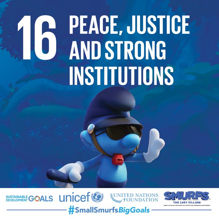 Promote just, peaceful, and inclusive societies by speaking up against injustice. Take action by heading to SmallSmurfsBigGoals.com and joining #TeamSmurfs, the United Nations, and UNICEF to transform our world.   #SmallSmurfsBigGoals