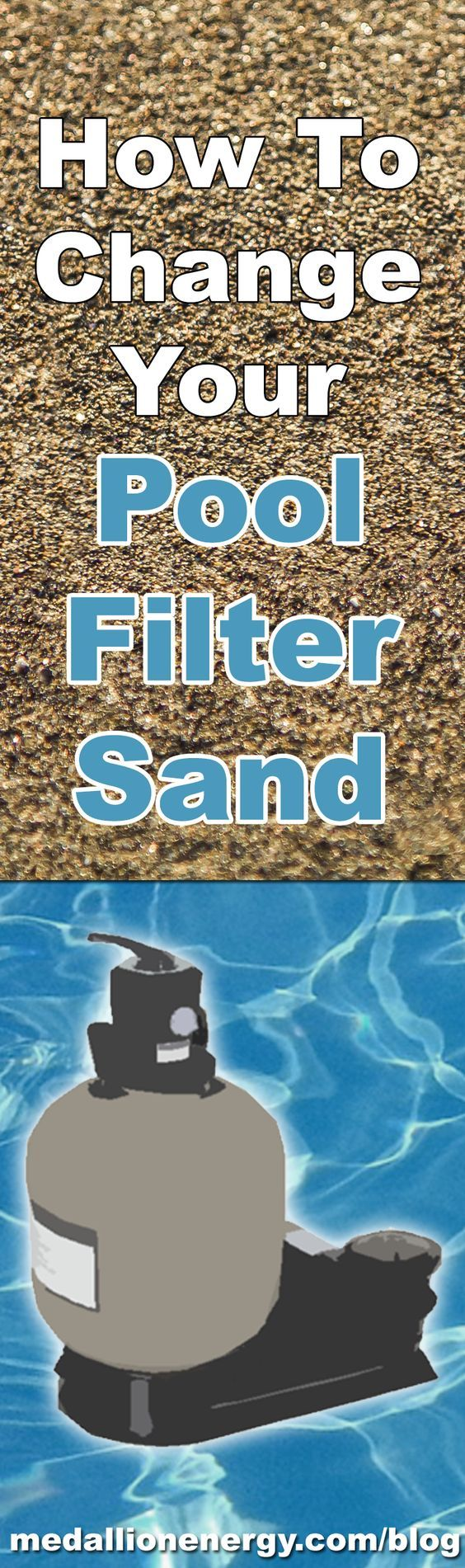 Trying to figure out when to change your pool filter sand? Not sure how to? This guide will help you change pool filter sand like a pro.  Read more: http://www.medallionenergy.com/blog/change-pool-filter-sand/