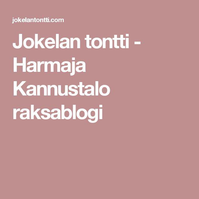 Jokelan tontti - Harmaja Kannustalo raksablogi