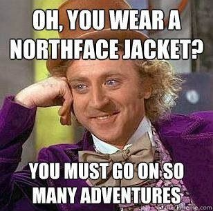 hehe...just bought a North Face jacket tonight...couldn't help but laugh at this